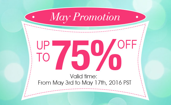 May Promotion - Sale Up to 75% OFF